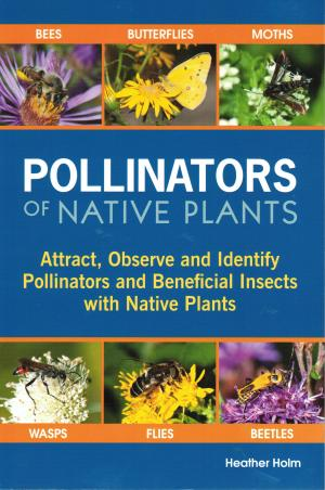Attract, Observe and Identify Pollinators and Beneficial Insects with Native Plants